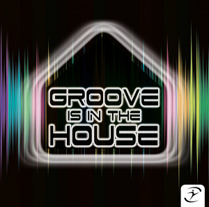 GROOVE IS IN THE HOUSE