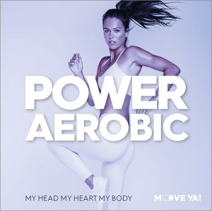 POWER AEROBIC My Head My Heart My Body